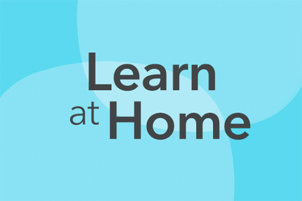 Check out our Learn at Home site