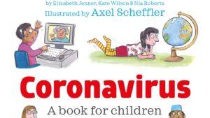 Coronavirus Explained – A Children's Book